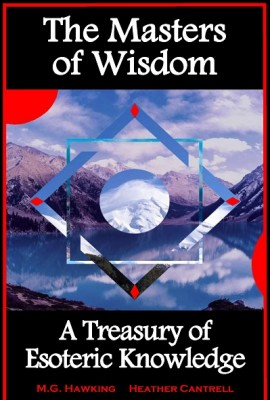 The Masters of Wisdom, A Treasury of Esoteric Knowledge by